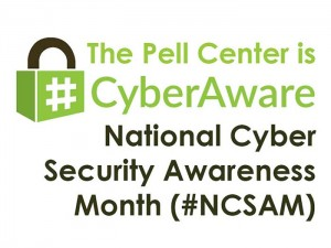 The Pell Center declares its Cyber Awareness for National Cyber Security Awareness Month
