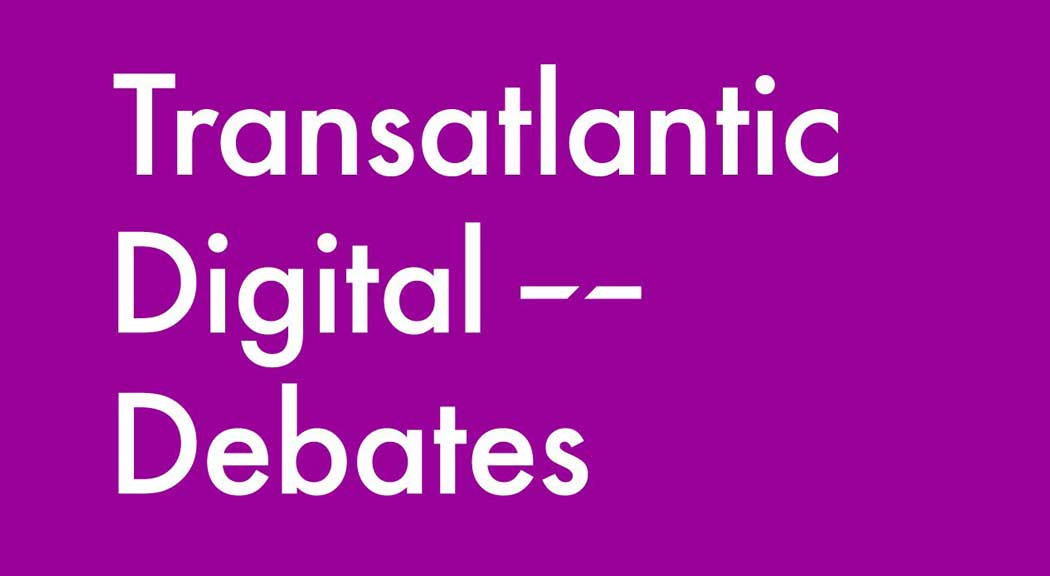 Transatlantic Digital Debates