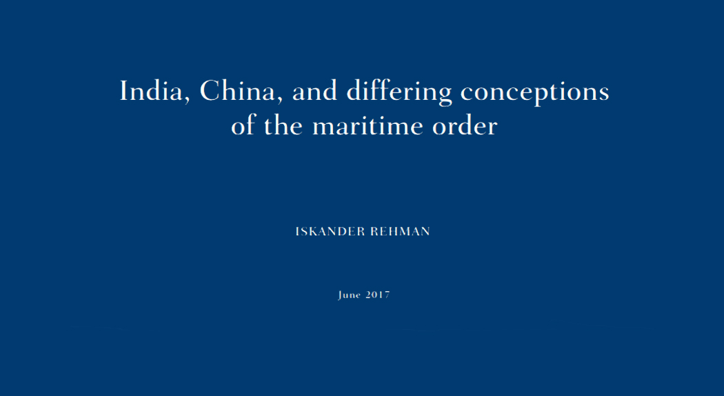 India, China and differing conceptions of the maritime order by Iskander Rehman June 2017