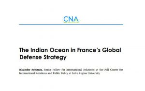 The Indian Ocean in France's Global Defense Strategy by Iskander Rehman