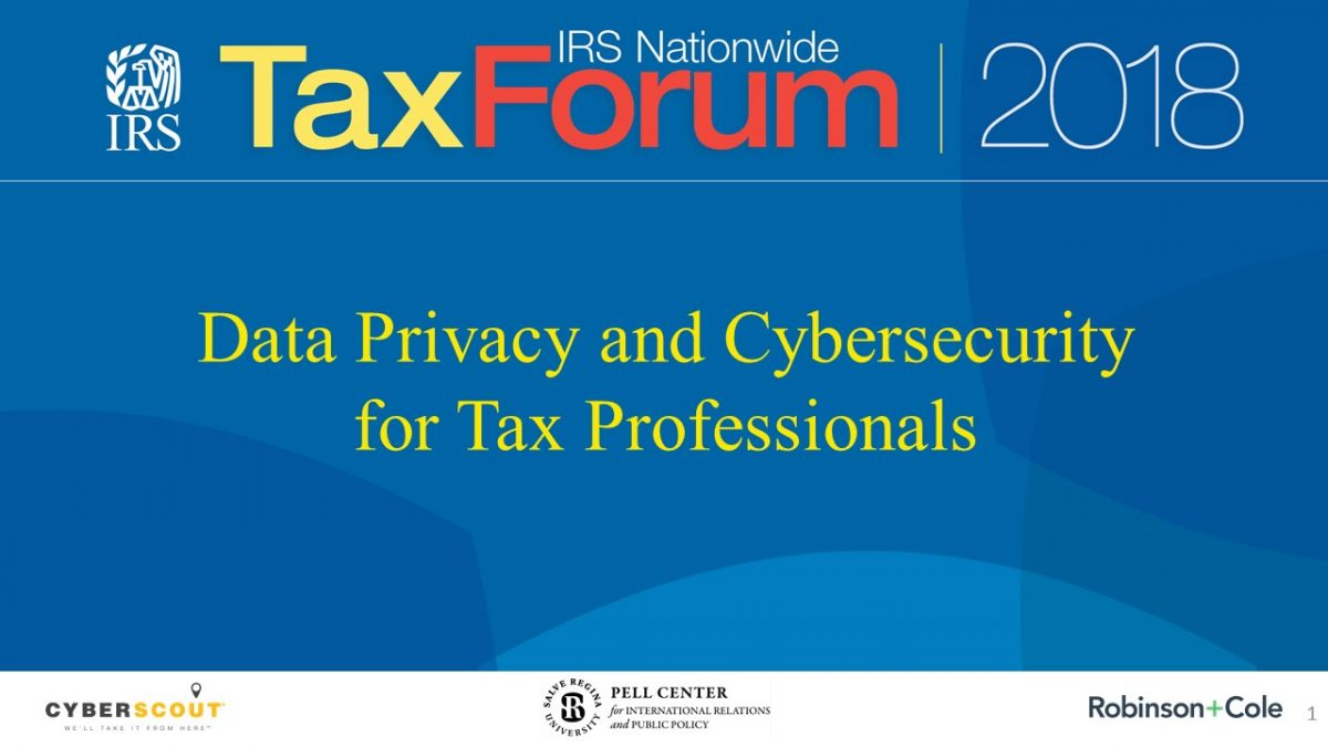 IRS TAX Forum 2018 Data Privacy & Cybersecurity